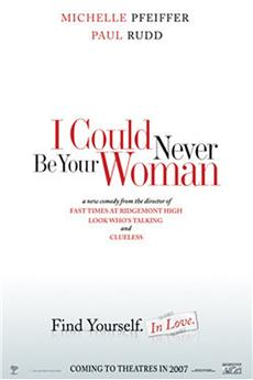 I Could Never Be Your Woman (2007) 1080p download