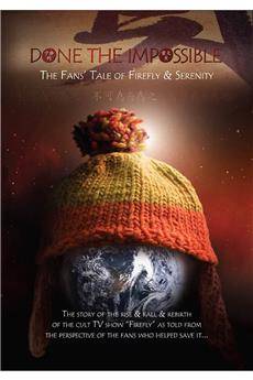 Done the Impossible: The Fans' Tale of 'Firefly' and 'Serenity' (2006) download
