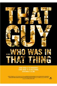 That Guy... Who Was in That Thing (2012) download