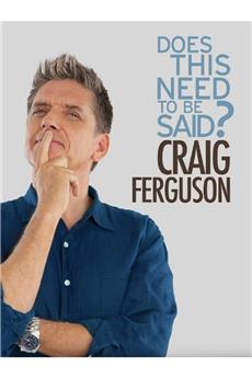 Craig Ferguson: Does This Need to Be Said? (2011) download