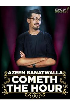 Azeem Banatwalla: Cometh The Hour (2017) download