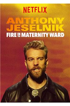 Anthony Jeselnik: Fire in the Maternity Ward (2019) 1080p download