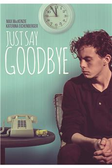 Just Say Goodbye (2019) 1080p download