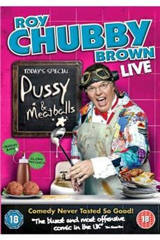 Roy Chubby Brown: Pussy & Meatballs (2010) 1080p download