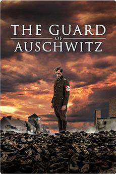 The Guard of Auschwitz (2019) 1080p download