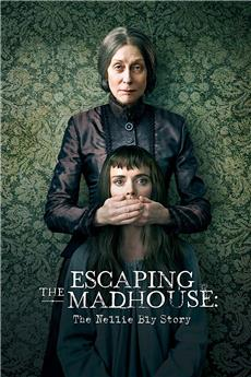 Escaping the Madhouse: The Nellie Bly Story (2019) 1080p download