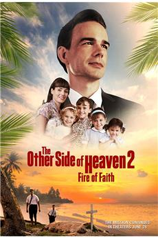 The Other Side of Heaven 2: Fire of Faith (2019) 1080p download