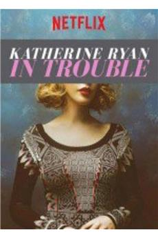 Katherine Ryan: In Trouble (2017) 1080p download