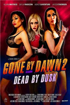 Gone by Dawn 2: Dead by Dusk (2019) 1080p download