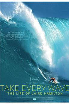 Take Every Wave: The Life of Laird Hamilton (2018) 1080p download