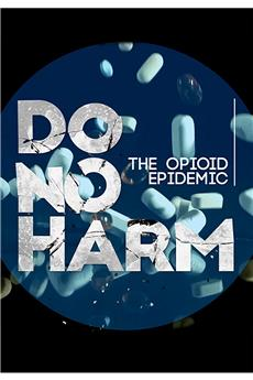 Do No Harm: The Opioid Epidemic (2018) 1080p download