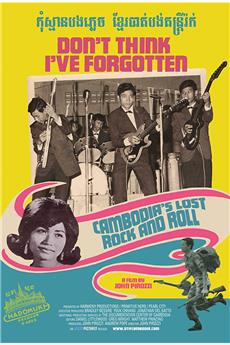 Don't Think I've Forgotten: Cambodia's Lost Rock and Roll (2014) 1080p download