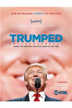 Trumped: Inside the Greatest Political Upset of All Time (2017) 1080p download