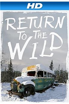 Return to the Wild: The Chris McCandless Story (2014) 1080p download
