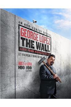 George Lopez: The Wall (2017) 1080p download