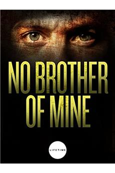 No Brother of Mine (2007) 1080p download