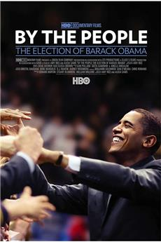 By the People: The Election of Barack Obama (2009) 1080p download
