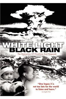 White Light/Black Rain: The Destruction of Hiroshima and Nagasaki (2007) 1080p download