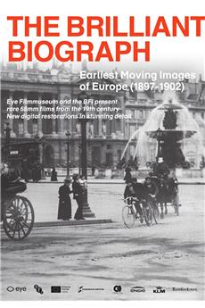 The Brilliant Biograph: Earliest Moving Images of Europe (1897-1902) (2020) 1080p download