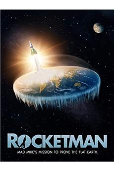 Rocketman: Mad Mike's Mission to Prove the Flat Earth (2019) 1080p download