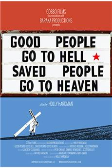 Good People Go to Hell,  Saved People Go to Heaven (2013) 1080p download