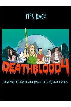 Death Blood 4: Revenge of the Killer Nano-Robotic Blood Virus (2021) 1080p download