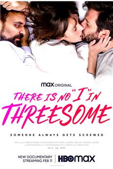 "There Is No ""I"" in Threesome (2021) 1080p download"